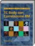 TC Body con Correlazione RM